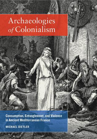 Archaeologies of Colonialism PDF