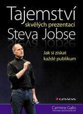 Tajemství skvělých prezentací Steva Jobse: Jak si získat každé publikum