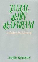 Jam      Al D  n Al Afgh  ni  a Muslim Intellectual