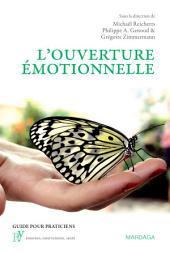 L'ouverture émotionnelle: Une nouvelle approche du vécu et du traitement émotionnels