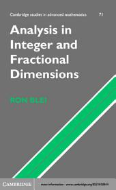 Analysis in Integer and Fractional Dimensions
