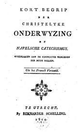 Kort begrip der christelyke onderwyzing, of Napelsche catechismus: opgedraagen aan de koninglyke princessen der beide Sicilien