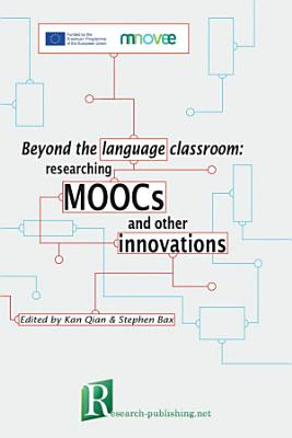 Beyond the language classroom  researching MOOCs and other innovations