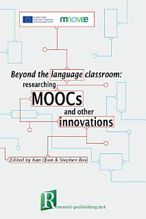 Beyond the language classroom  researching MOOCs and other innovations Book