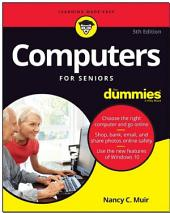 Computers For Seniors For Dummies: Edition 5