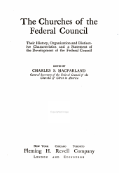 The Churches of the Federal Council: Their History, Organization and Distinctive Characteristics, and a Statement of the Federal Counsil