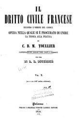 Il dritto civile francese secondo l'ordine del codice: opera nella quale si è procurato di unire la teoria alla pratica, Volume 10