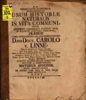 Diss. demonstrans usum historiae naturalis in vita communi