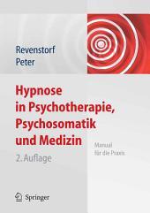 Hypnose in Psychotherapie, Psychosomatik und Medizin: Manual für die Praxis, Ausgabe 2