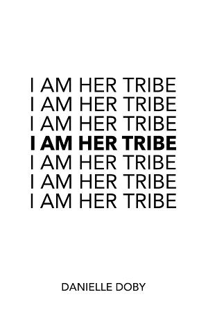 I Am Her Tribe