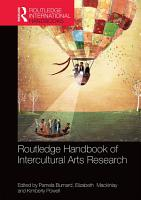 The Routledge International Handbook of Intercultural Arts Research PDF