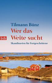 Wer das Weite sucht: Skandinavien für Fortgeschrittene
