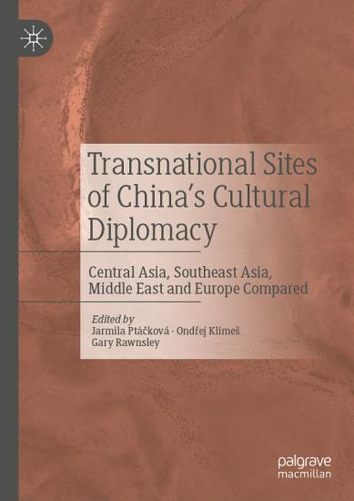 Transnational Sites of China   s Cultural Diplomacy PDF