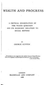 Wealth and Progress: A Critical Examination of the Wages Question
