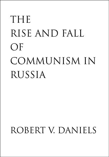 The Rise and Fall of Communism in Russia