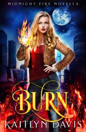 Burn (Midnight Fire #5)