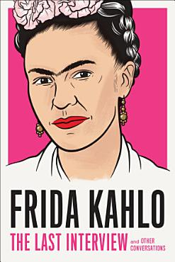 Frida Kahlo  The Last Interview PDF