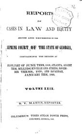 Reports of Cases in Law and Equity, Argued and Determined in the Supreme Court of the State of Georgia, in the Year ...: Volume 29