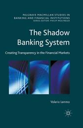 The Shadow Banking System: Creating Transparency in the Financial Markets