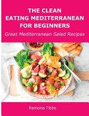 The Clean Eating Mediterranean for Beginners