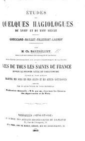 """Études sur quelques hagiologues du XVIIIe et du XVIIe siècle. Godescard-Baillet-Tillemont-Launoy ... Pour servir d'introduction aux """"Annales hagiologiques de la France,"""" etc"""