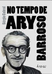 No tempo de Ary Barroso