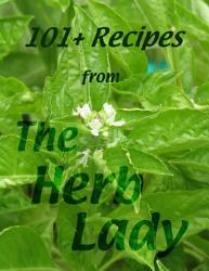 101 Recipes From The Herb Lady Book PDF