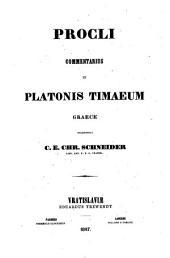 Commentarius in Platonis Timaeum graece recensebat. C. E. Chr. Schneider