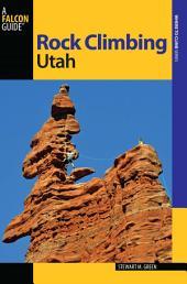 Rock Climbing Utah: Edition 2