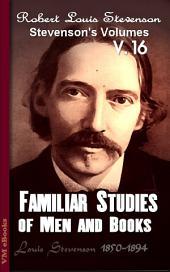 Familiar Studies of Men and Books: Stevenson's Vol. 16