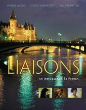 Liaisons: An Introduction to French: Edition 2