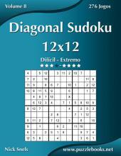Diagonal Sudoku 12x12 - Difícil ao Extremo - Volume 8 - 276 Jogos