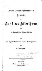 Johann Joachim Winckelmann's Geschichte der Kunst des Alterthums: nebst einer Auswahl seiner kleineren Schriften