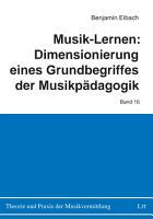 Musik Lernen  Dimensionierung eines Grundbegriffes der Musikp  dagogik PDF