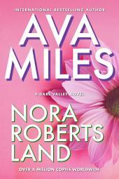 Nora Roberts Land: (Dare Valley: Book 1)