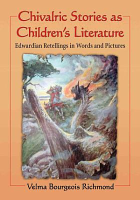 Chivalric Stories as Children  s Literature