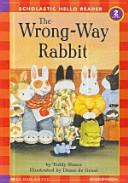 The Wrong Way Rabbit CD1           Scholastic Hello Reader 2 4  PDF