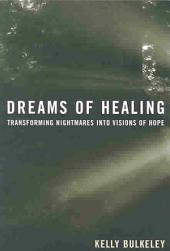 Dreams of Healing: Transforming Nightmares Into Visions of Hope