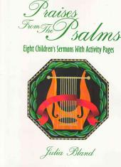 Praises from the Psalms: Eight Children's Sermons with Activity Pages
