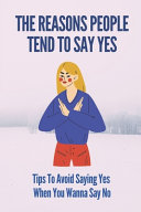 The Reasons People Tend To Say Yes PDF