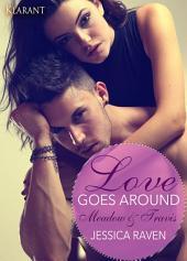 Love goes around - Meadow und Travis. Erotischer Liebesroman