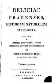 Deliciae pragenses: historiam naturalem spectantes, Volume 1
