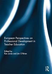 European Perspectives on Professional Development in Teacher Education