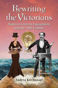 Rewriting the Victorians PDF