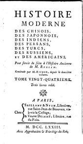 Histoire moderne des Chinois, des Japonais, des Indiens, des Persans, des Turcs, des Russiens etc: Volume24