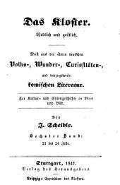 Das Kloster, weltlich und geistlich: Bd. Die gute alte Zeit geschildert in historischen Beiträgen, aus Wilh. von Reinöhl's Sammlungen