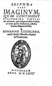 Secunda pars imaginum, quae continent pulcerrima simulacra virtutum, quae magnum usum habent in omni genere studiorum