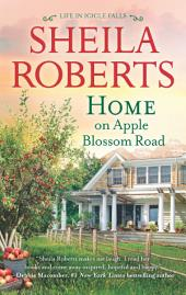Home on Apple Blossom Road: A Novel