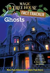 Ghosts: A Nonfiction Companion to Magic Tree House Merlin Mission #14: A Good Night forGhosts