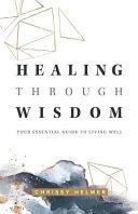 Download Healing Through Wisdom Book
